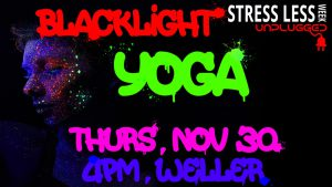 Stress Less Week: Blacklight Yoga @ Weller Center