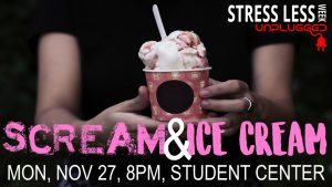 Stress Less Week: Scream & Ice Cream @ Student Center