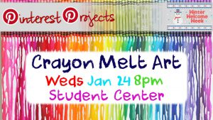 Winter Welcome Week: Pinterest Project Crayon Melt Art @ Student Center